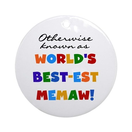 Otherwise Known Best Memaw Ornament (Round)