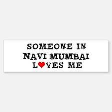 Someone in Navi Mumbai Bumper Bumper Bumper Sticker