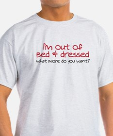 I'm out of bed T-Shirt