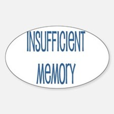 Insufficient Memory Oval Decal