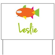 Leslie is a Big Fish Yard Sign