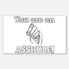 You Are An Assh*le Rectangle Decal