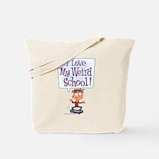 I Love My Weird School! Tote Bag