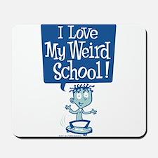 I Love My Weird School! Mousepad