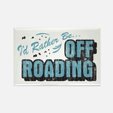 I'd Rather Be Off Roading Rectangle Magnet