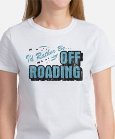 I'd Rather Be Off Roading Tee