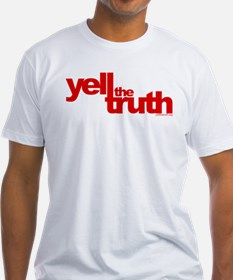 yell the truth Shirt