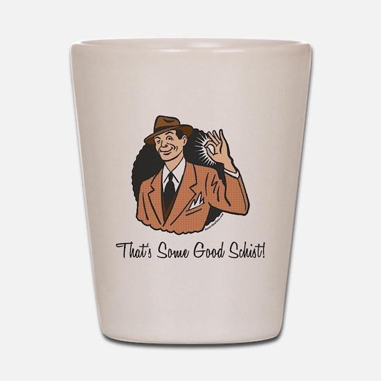 Good Schist Shot Glass