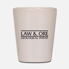Law & Ore Geology Shot Glass