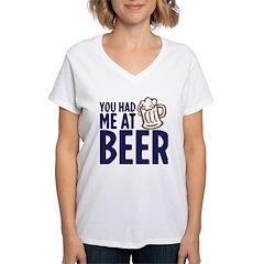 You had me at beer Shirt
