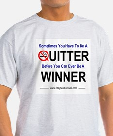 Quitters Are Winners T-Shirt