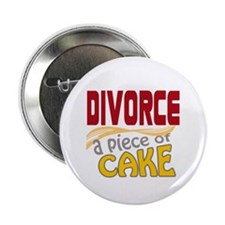 "Divorce - Piece of Cake 2.25"" Button"