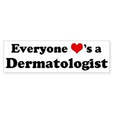 Loves a Dermatologist Bumper Bumper Sticker