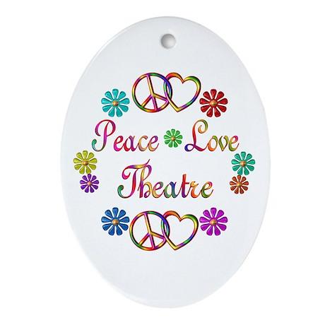 Peace Love Theatre Ornament (Oval)