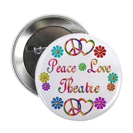 "Peace Love Theatre 2.25"" Button (100 pack)"