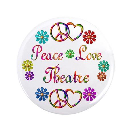 """Peace Love Theatre 3.5"""" Button"""