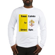 Roman Catholics for Workers Long Sleeve T-Shirt
