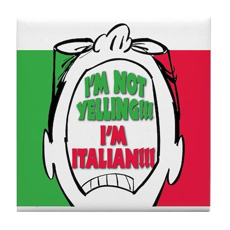 I'm Not Yelling I'm Italian! (Guys) Tile Coaster
