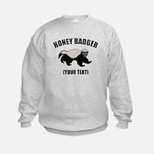 Honey Badger Custom Sweatshirt