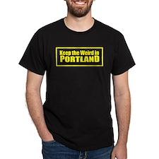 Keep the Weird in Portland T-Shirt