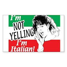 I'm Not Yelling I'm Italian! (Gals) Decal
