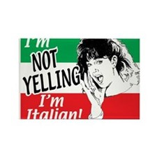 I'm Not Yelling I'm Italian! (Gals) Rectangle Magn