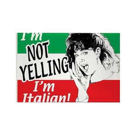 I'm Not Yelling I'm Italian! (Gals) Rectangle Magn