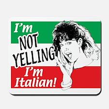 I'm Not Yelling I'm Italian! (Gals) Mousepad