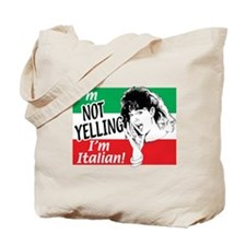 I'm Not Yelling I'm Italian! (Gals) Tote Bag