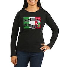 I'm Not Yelling I'm Italian! (Gals 2) T-Shirt