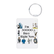 I'm SOOOO Busy Right Now Keychains