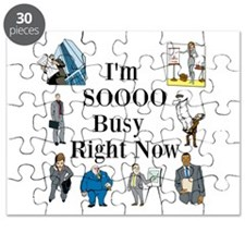 I'm SOOOO Busy Right Now Puzzle
