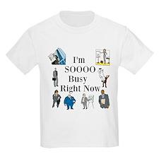 I'm SOOOO Busy Right Now T-Shirt