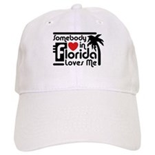 Somebody In Florida Loves Me Baseball Cap