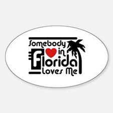 Somebody In Florida Loves Me Decal