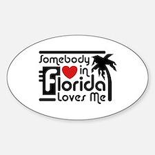 Somebody In Florida Loves Me Sticker (Oval)