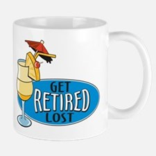 Get Lost I'm Retired Mug