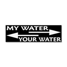MY WATER - YOUR WATER Car Magnet 10 x 3