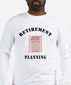 Funny Retirement Plan Long Sleeve T-Shirt