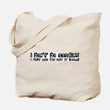 I Don't Do Cocaine Tote Bag