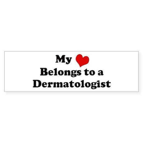 Heart Belongs: Dermatologist Bumper Sticker