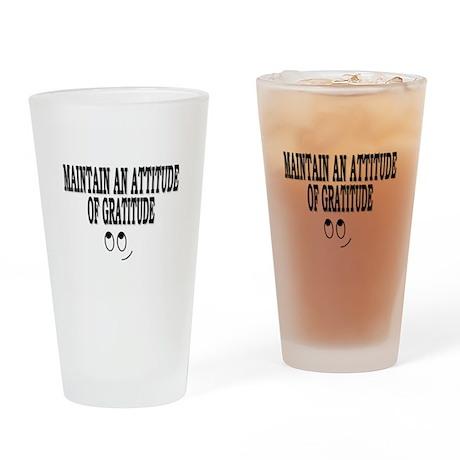 Maintain An Attitude Of Gratitude Drinking Glass