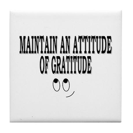 Maintain An Attitude Of Gratitude Tile Coaster