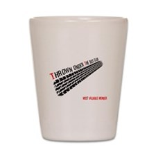 Thrown from the Bus Club - MVP Shot Glass