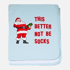This Better Not Be Socks baby blanket
