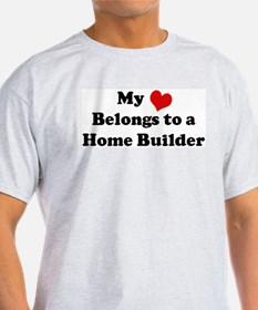 Heart Belongs: Home Builder Ash Grey T-Shirt