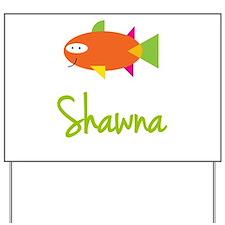 Shawna is a Big Fish Yard Sign