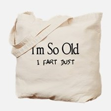 I'm So Old I Fart Dust Tote Bag