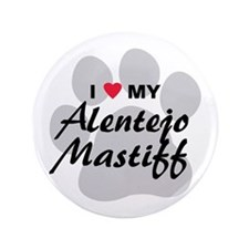 "Love My Alentejo Mastiff 3.5"" Button"