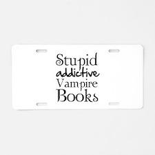 Stupid addictive vampire books Aluminum License Pl